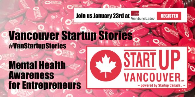 "Vancouver Startup Stories: ""Mental Health Awareness for Entrepreneurs"""