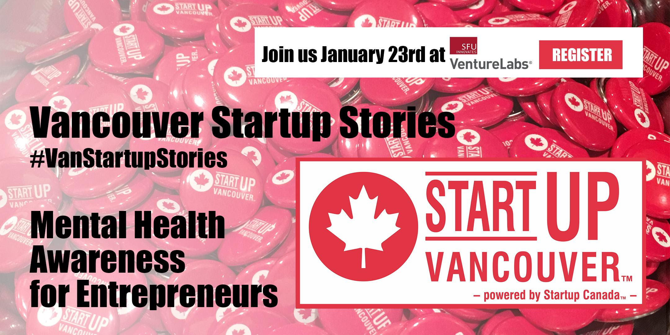 "Vancouver Startup Stories: ""Mental Health Awareness for Entrepreneurs"""