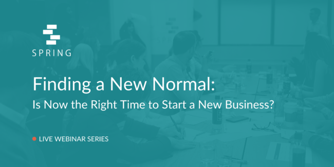 Finding a New Normal: Is Now the Right Time to Start a New Business?