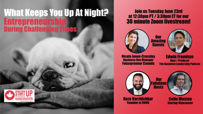 What Keeps You Up At Night? Entrepreneurship During Challenging Times Ep013