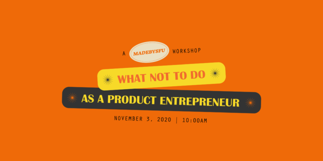 What Not To Do As A Product Entrepreneur
