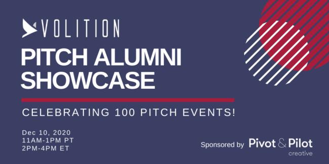 Volition Pitch Alumni Showcase | Celebrating 100 Pitch Events