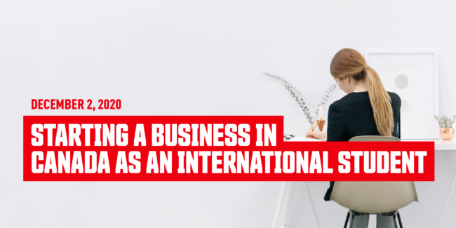 Starting a business in Canada as an international student